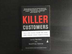 Killer Customers.  By Larry Selden and Geoffrey Colvin