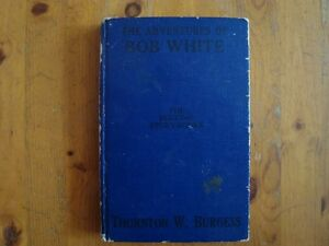 1943 Thornton W Burgess book. The Adventures of Bob White.