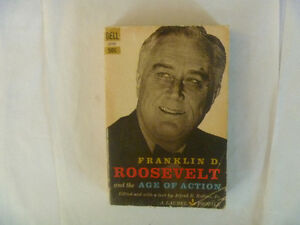 FRANKLIN D. ROOSEVELT And The Age Of Action - 1960 Paperback