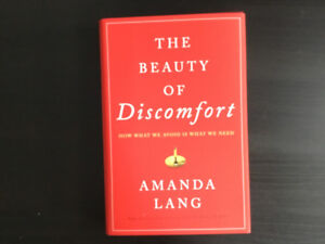 The Beauty of Discomfort. By Amanda Lang