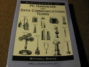MITCHELL SHNIER DICTIONARY OF PC HARDWARE AND DATA COMMUNICATION