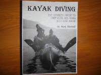 Kayak Diving Complete Guide Outfitting & Using Your Dive Kayak