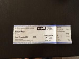 1 billet Martin Matte dans 4 jours!