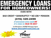 EMERGENCY LOANS FOR HOMEOWNERS!!! (TORONTO/GTA)