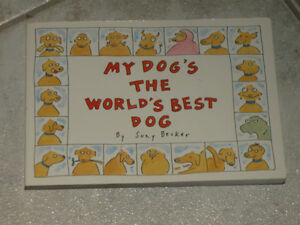 ....For the Dog-Lover...MY DOG'S the WORLD'S BEST DOG...