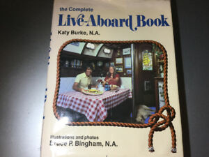 The Complete Live Aboard Book by Katy Burke and Bruce Bingham