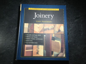 The Complete Illustrated Guide to Joinery Gary Rogowski Woodwork