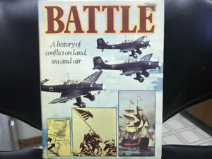 Battle: A History Of Conflict On Land, Sea And Air