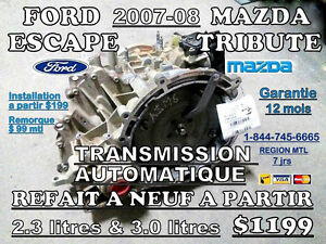 TRANSMISSION ESCAPE & TRIBUTE 2007-08 REFAIT A NEUF 514-247-5757