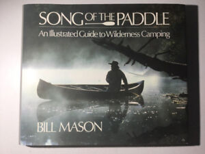 Song Of The Paddle Guide To Wilderness Canoe Camping Bill Mason