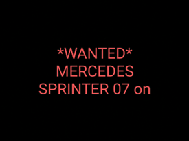 WANTED - Mercedes Sprinter 2007 onwards in clean condition