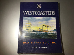 Westcoasters: The Boats That Built British Columbia by Tom Henry