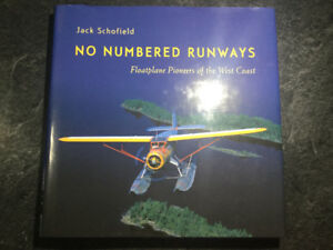 No Numbered Runways Floatplane Pioneers of West Coast Schofield