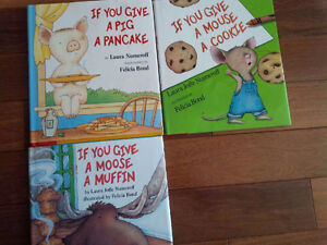 If You Give a Mouse / Moose / Pig Series - hardcover