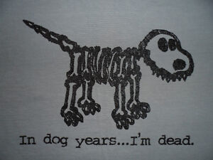 IN DOG YEARS ... I'M DEAD T-SHIRT, MEN'S SIZE: S