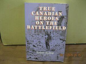 TRUE   CANADIAN   HEROES ON  THE   BATTLEFIELD