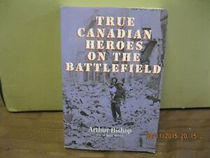 TRUE   CANADIAN   HEROES ON  THE   BATTLEFIELD Oakville / Halton Region Toronto (GTA) image 1
