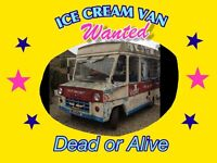 Ice cream van wanted dead or alive, any condition distance no object