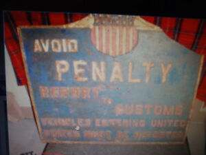 antique 1900's U S BORDER HEAVY SIGN  FOR SALE