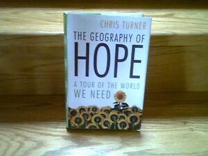 THE GEOGRAPHY of HOPE-Chris Turner/ BEYOND THE HORIZON