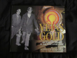 Book:  Veins of Gold 100 years of mining in the Porcupine Camp