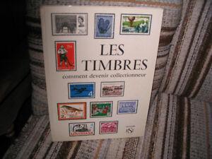 TRÈS BEAU LIVRE LES TIMBRES - COMMENT DEVENIR COLLECTIONNEUR