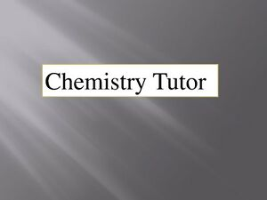 EXPERIENCED CHEMISTRY TUTOR (PhD) (UNIVERSITY, COLLAGE, HIGH SC