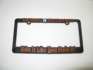 OLDER MOTORCYCLE BIG DOGS BIKER CLUB LICENSE PLATE FRAME