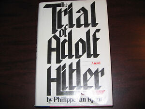 1978 edition THE TRIAL OF ADOLF HITLER by Philippe van Rjndt