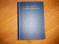 How to Make Clipper Ship Models by Edward W. Hobbs 1927 Edition