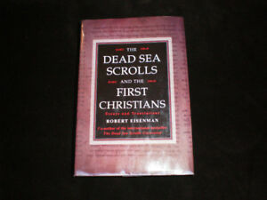 Dead Sea Scrolls and the First Christians *  Robert Eisenman