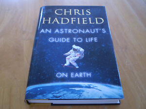 CHRIS HADFIELD AN ASTRONAUT'S GUIDE TO LIFE BOOK