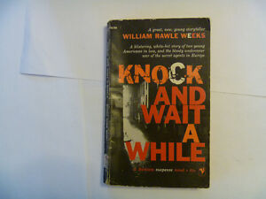 KNOCK AND WAIT A WHILE by William Rawle Weeks - 1958 Paperback