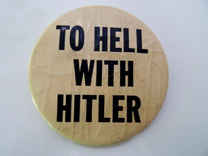 WWII TO HELL with HITLER pinback 1940s anti-Germany POLITICAL