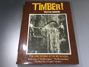 Timber by Ralph Andrews Logging History Falling Bucking Tugboats
