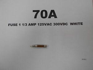 70A - FUSE 1 1/3 AMP 125VAC 300VDC WHITE (10/PKG) West Island Greater Montréal image 1