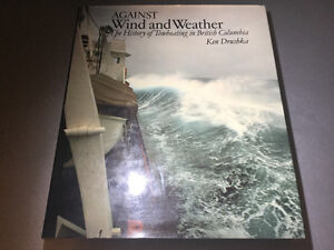 Against Wind & Weather History of Towboating in B.C Ken Drushka