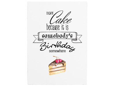 WANDTAFEL Holzschild I EAT CAKE BECAUSE IT IS SOMEBODY'S BIRTHDAY Geburtstag (Tafel Birthday Schild)