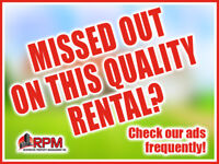 MISSED OUT ON ANOTHER QUALITY RPM INC. RENTAL?
