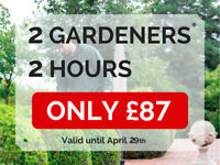 LIMITED OFFER! 2 GARDENERS FOR 2 HOURS = ONLY £87! BOOK NOW!