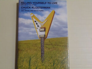 Signed Hardcover Book: Killing Yourself To Live by Klosterman!