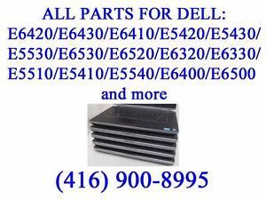 All parts for Dell E6420/E6430/E6410/E5420/E5430/E5530/E6530/E6520/E6320/E6330/E5510/E5410/E5540/E6400/E6500/E6510