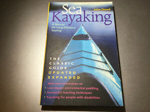 Sea Kayaking: A Manual for Long-Distance Touring By John Dowd