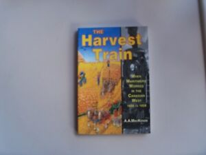 The Harvest Train-- grain farms on the Prairies! Signed!