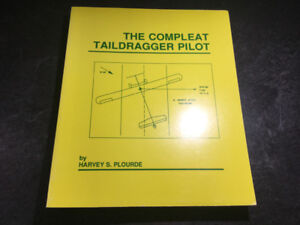 Compleat Taildragger Pilot by H Plourde Tailwheel Basic Training