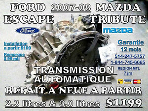 TRANSMISSION FORD ESCAPE & MAZDA TRIBUTE 2007-2008 a NEUF