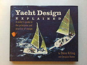 Yacht Design Explained Principle And Practice by Steve Killing