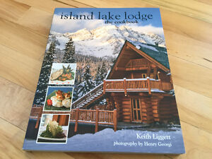 Island Lake Lodge The Cookbook by Keith Liggett