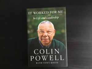 It Worked For Me-in Life and Leadership.   By Colin Powell
