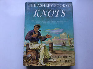 The Ashley Book of Knots Marlinspike Seamanship Ropework Splices